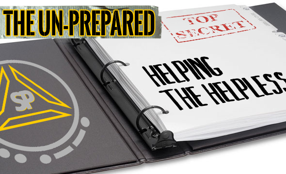HELPING THE UNPREPARED HELPING THE HELPLESS