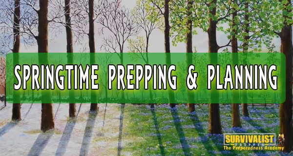 Springtime Prepping and Planning