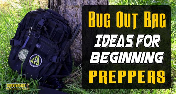 Bug Out Bag Ideas for Beginning Preppers