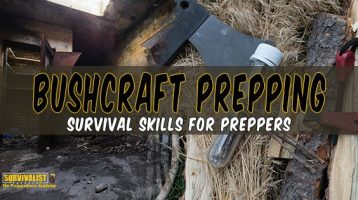 Bushcraft Prepping: Wilderness Survival skills for Preppers