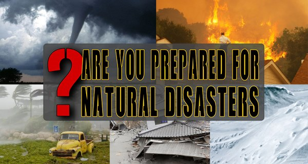 Are You Prepared for Natural Disasters