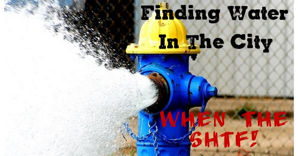 Finding Water In the City When the SHTF