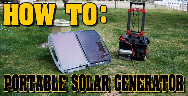 How To Build A Diy Portable Solar Generator