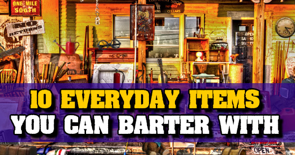 10 Everyday Items You Can Barter With