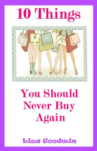 10Things You should Never Buy again cover