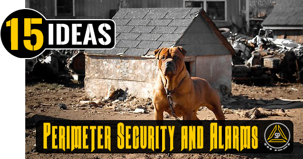 15 SHTF Perimeter Security and Alarm Ideas