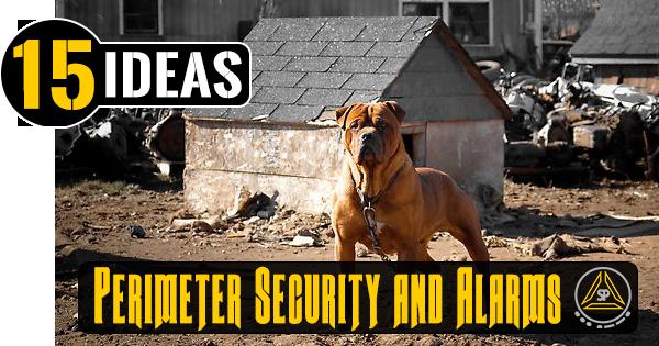 15 SHTF Perimeter Security and Alarm Ideas