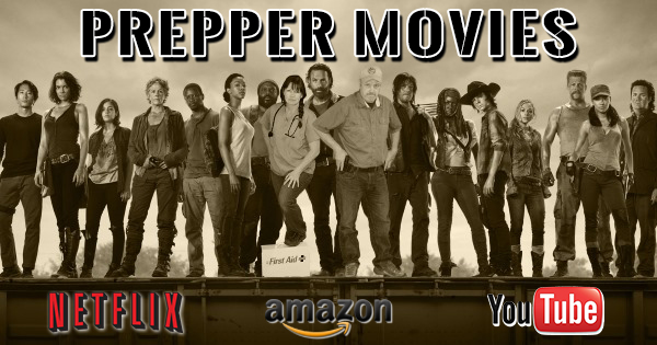 Prepper Movies You Can Watch Instantly on Netflix, Amazon or YouTube