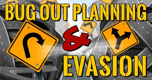 Bug Out Planning and Evasion