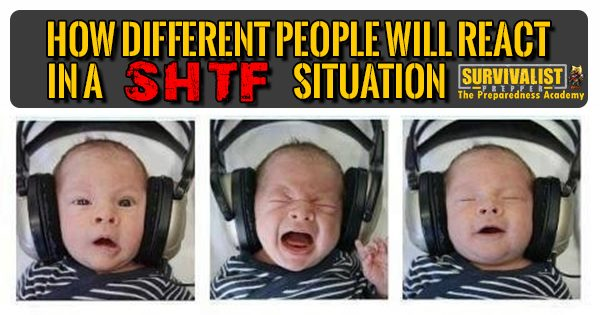 How Will Different People React When the SHTF