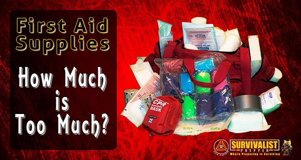 First aid supplies_How Much is too Much