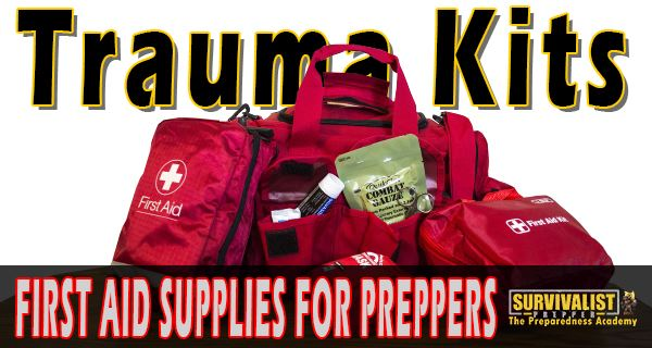 Trauma Kit Supplies for Preppers