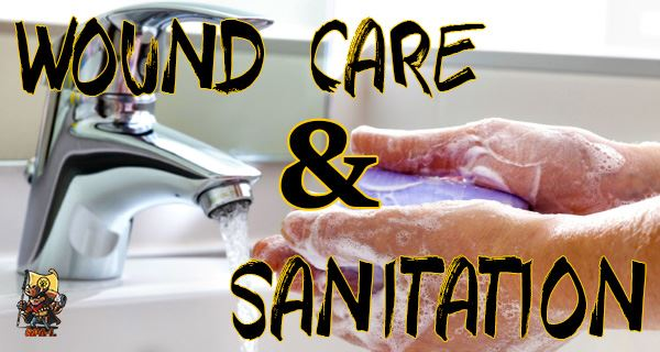 SHTF Wound Care Safety & Sanitation