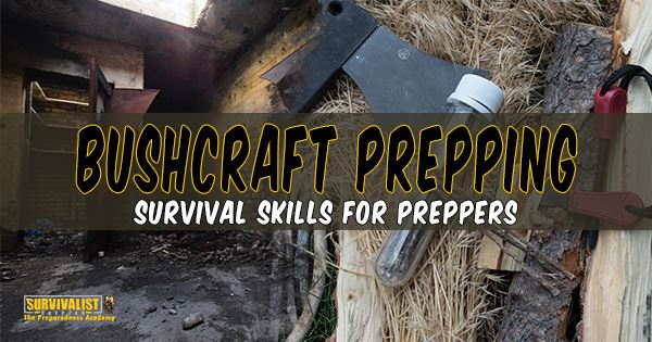 Bushcraft Prepping Wilderness Survival skills for Preppers