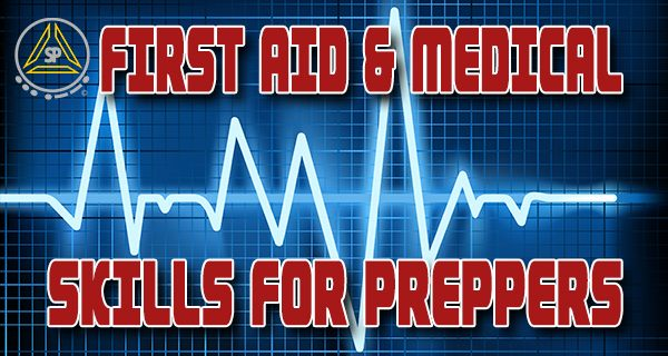 First Aid and Medical Skills For Preppers