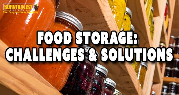 A Preppers Food Storage Challenges & Solutions