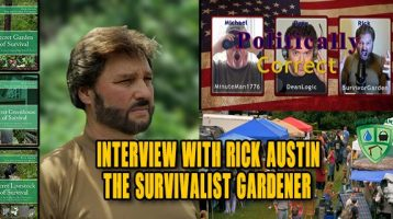 Prepper Camp, Gardening and Politically Correct TV With Rick Austin