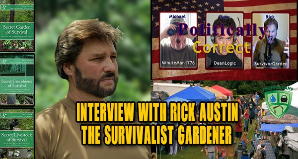 Prepper Camp Gardening and Politically Correct Tv With Rick Austin