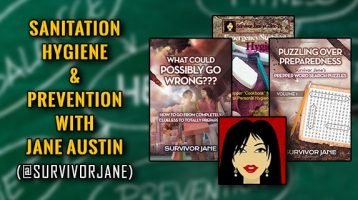 Sanitation, Hygiene and Prevention for Preppers With Jane Austin