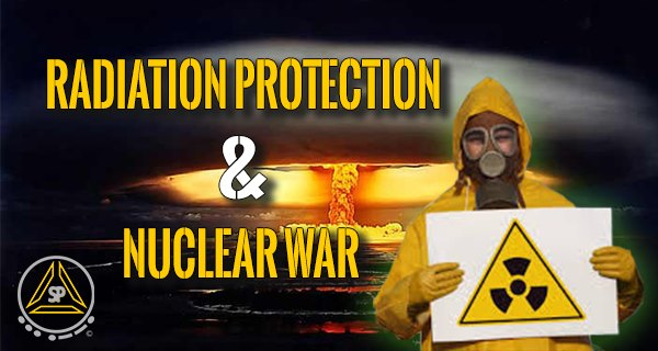 Nuclear War & Radiation Protection