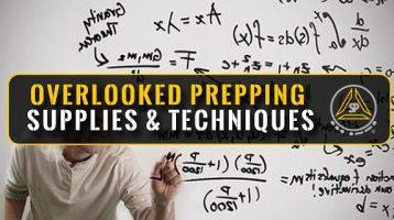 Overlooked or Forgotten Preparedness Supplies & Techniques