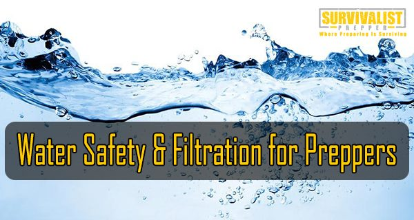 Water Safety & Filtration for Preppers
