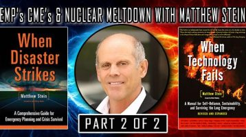 EMP's, CME's and Nuclear Meltdown With Matthew Stein Part 2
