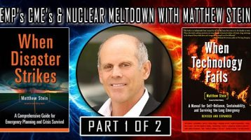 EMP's, CME's and Nuclear Meltdown With Matthew Stein
