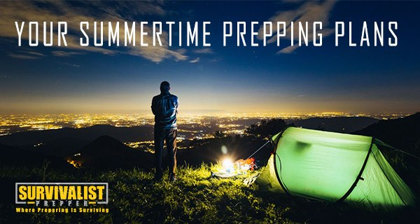 Your Summertime Prepping Plans
