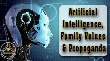 Artificial Intelligence, Family Values & Propaganda