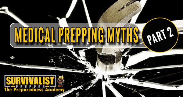 Medical Prepping Myths Part 2