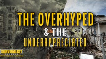 The Overhyped & the Underappreciated Prepping Topics