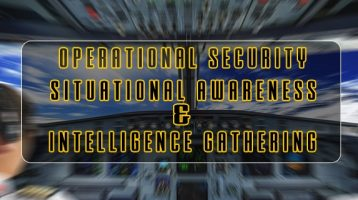 Operational Security Situational Awareness and Intelligence Gathering
