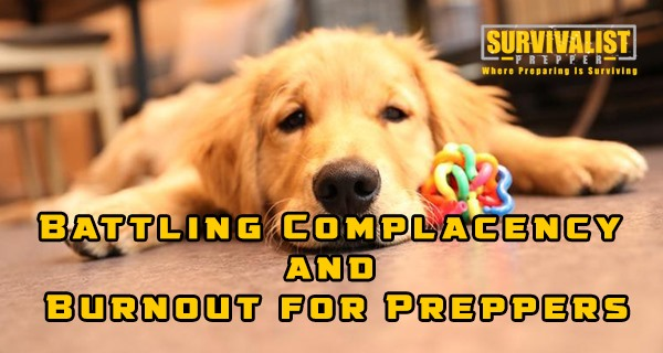Battling Complacency and Burnout for Preppers