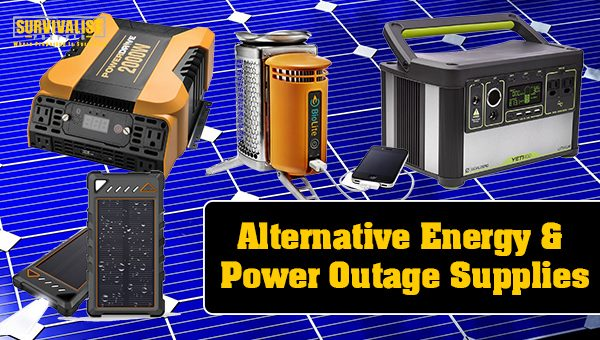 Alternative Energy & Power Outage Supplies